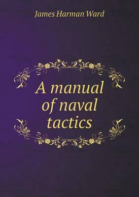 A Manual of Naval Tactics (Paperback)