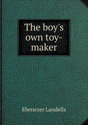 The Boy's Own Toy-Maker (Paperback)