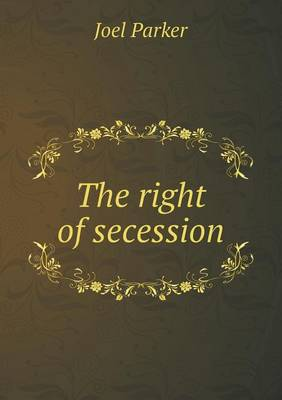 The Right of Secession (Paperback)
