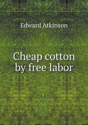 Cheap Cotton by Free Labor (Paperback)