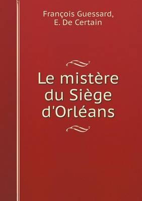 Le Mistere Du Siege D'Orleans (Paperback)