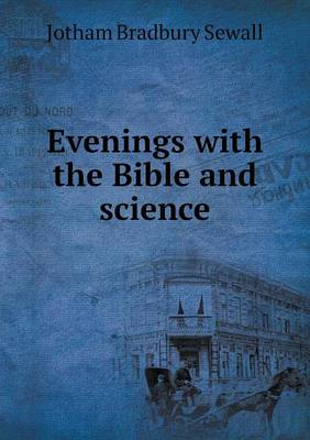 Evenings with the Bible and Science (Paperback)
