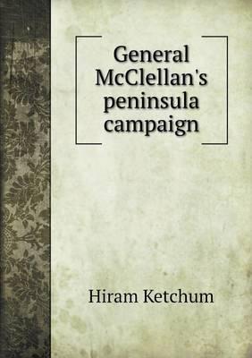 General McClellan's Peninsula Campaign (Paperback)