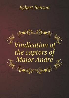 Vindication of the Captors of Major Andr (Paperback)