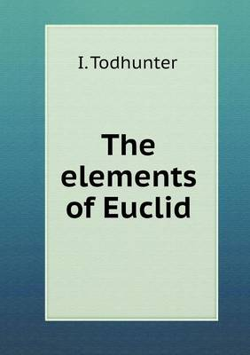 The Elements of Euclid (Paperback)