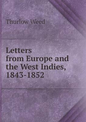 Letters from Europe and the West Indies, 1843-1852 (Paperback)