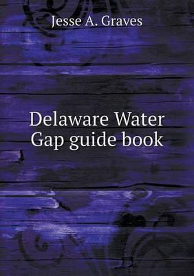 Delaware Water Gap Guide Book (Paperback)