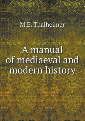 A Manual of Mediaeval and Modern History (Paperback)