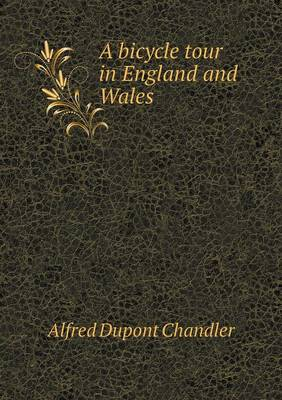 A Bicycle Tour in England and Wales (Paperback)