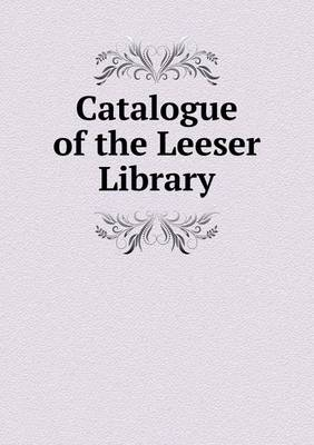 Catalogue of the Leeser Library (Paperback)