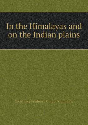 In the Himalayas and on the Indian Plains (Paperback)