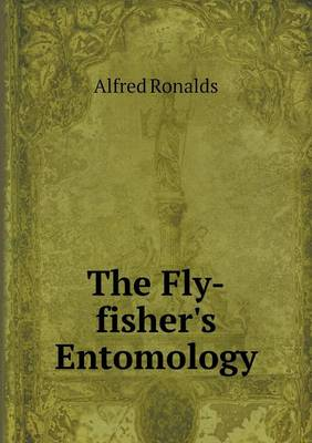 The Fly-Fisher's Entomology (Paperback)