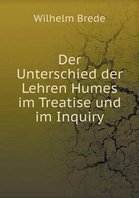 Der Unterschied Der Lehren Humes Im Treatise Und Im Inquiry (Paperback)