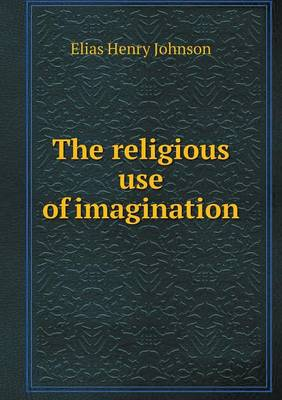The Religious Use of Imagination (Paperback)