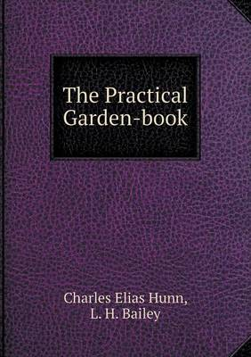 The Practical Garden-Book (Paperback)
