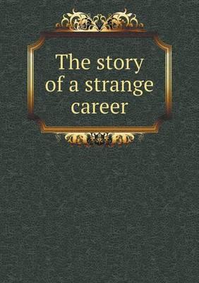 The Story of a Strange Career (Paperback)