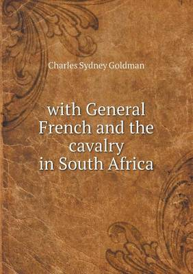 With General French and the Cavalry in South Africa (Paperback)