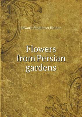 Flowers from Persian Gardens (Paperback)
