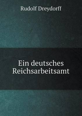 Ein Deutsches Reichsarbeitsamt (Paperback)