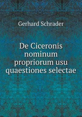 de Ciceronis Nominum Propriorum Usu Quaestiones Selectae (Paperback)