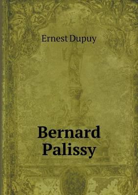 Bernard Palissy (Paperback)