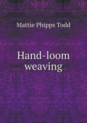 Hand-Loom Weaving a Manual for School and Home (Paperback)