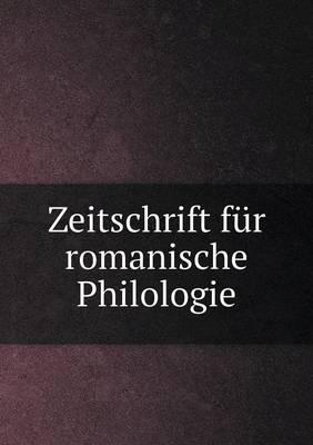 Zeitschrift F r Romanische Philologie (Paperback)
