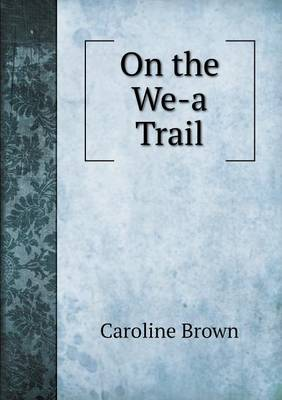On the We-A Trail (Paperback)