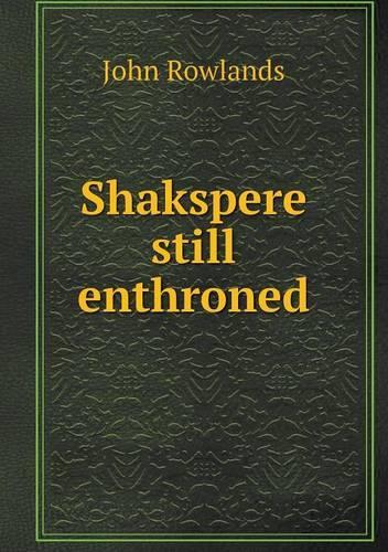 Shakspere Still Enthroned (Paperback)