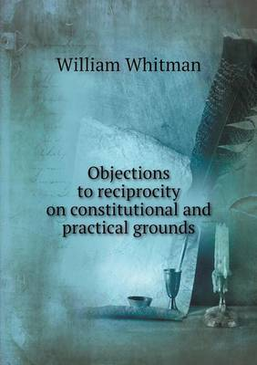 Objections to Reciprocity on Constitutional and Practical Grounds (Paperback)