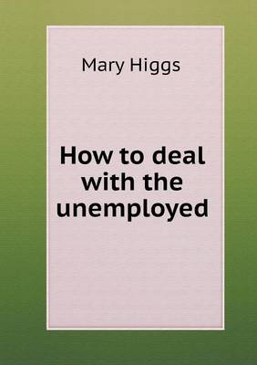 How to Deal with the Unemployed (Paperback)