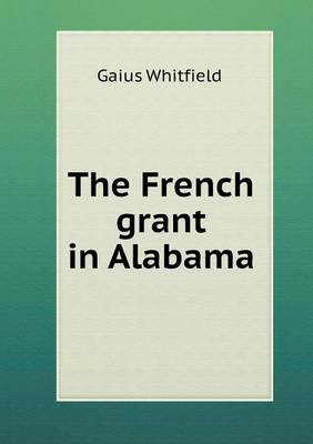 The French Grant in Alabama (Paperback)