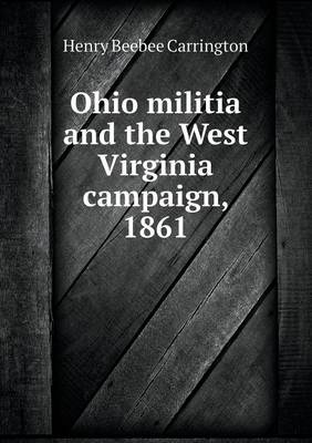 Ohio Militia and the West Virginia Campaign, 1861 (Paperback)