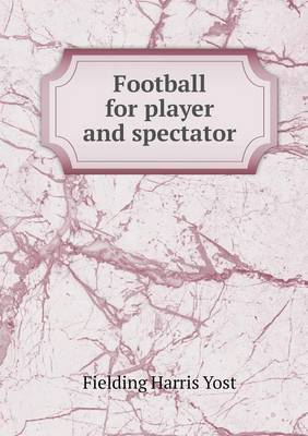 Football for Player and Spectator (Paperback)