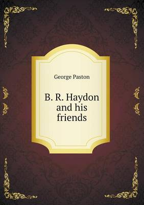 B. R. Haydon and His Friends (Paperback)