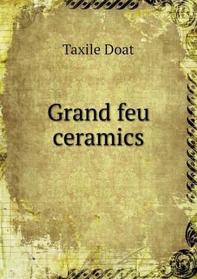 Grand Feu Ceramics (Paperback)