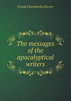 The Messages of the Apocalyptical Writers (Paperback)