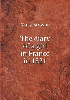 The Diary of a Girl in France in 1821 (Paperback)