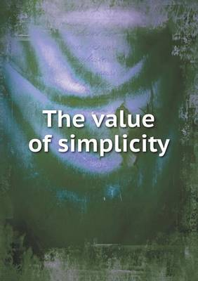 The Value of Simplicity (Paperback)