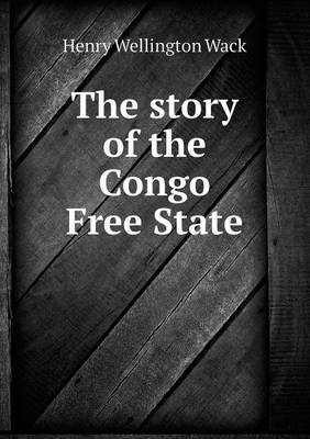 The Story of the Congo Free State (Paperback)