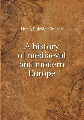 A History of Mediaeval and Modern Europe (Paperback)
