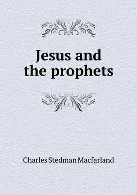 Jesus and the Prophets (Paperback)