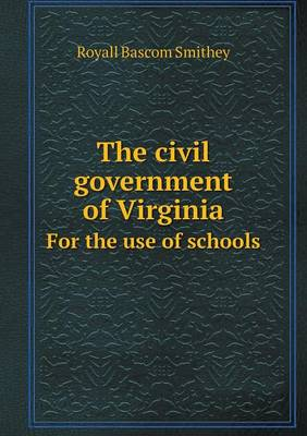 The Civil Government of Virginia for the Use of Schools (Paperback)