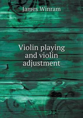 Violin Playing and Violin Adjustment (Paperback)