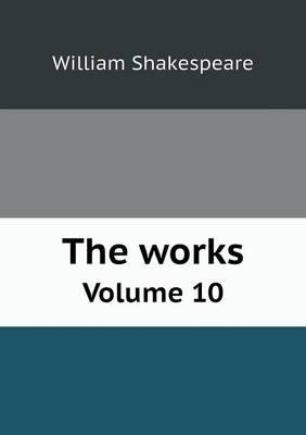 The Works Volume 10 (Paperback)