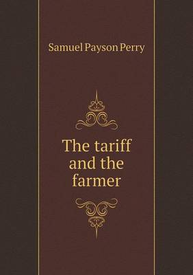 The Tariff and the Farmer (Paperback)