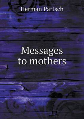 Messages to Mothers (Paperback)