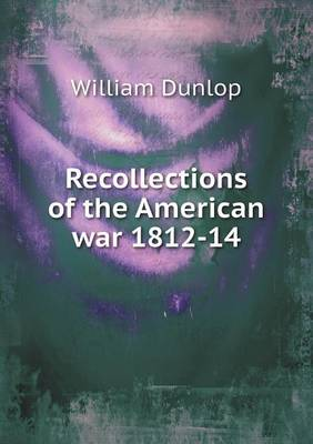 Recollections of the American War 1812-14 (Paperback)