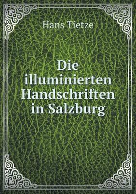 Die Illuminierten Handschriften in Salzburg (Paperback)