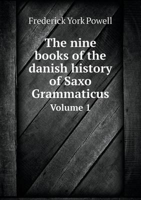 The Nine Books of the Danish History of Saxo Grammaticus Volume 1 (Paperback)